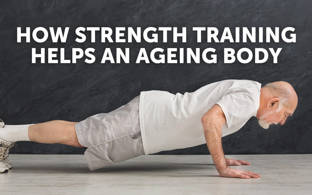 How Strength Training Helps an Ageing Body